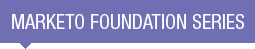 Marketo Foundation Series