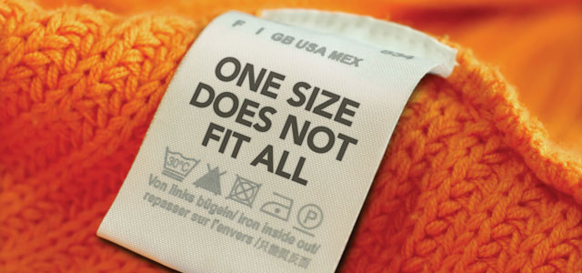 one size doesnt fit all