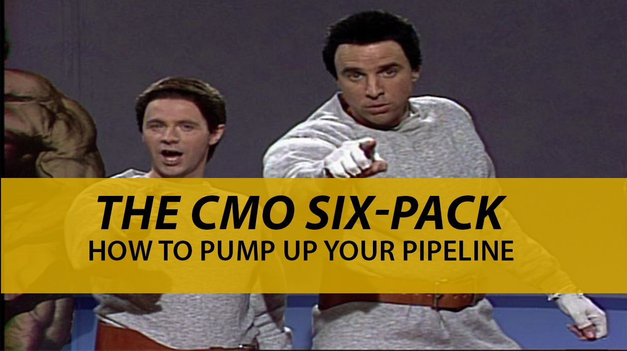 The CMO Six-Pack: How to Pump Up Your Pipeline