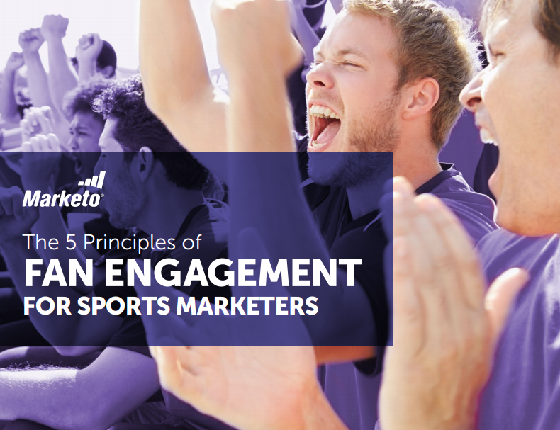The 5 Principles of Fan Engagement for Sports Marketers - Marketo