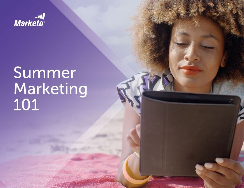 Summer Marketing 101 - Marketo