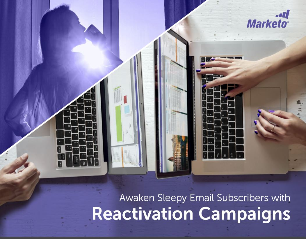 Awaken Sleepy Email Subscribers with Reactivation Campaigns - Marketo