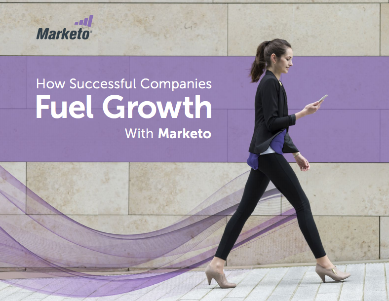 How Successful Companies Fuel Growth with Marketo