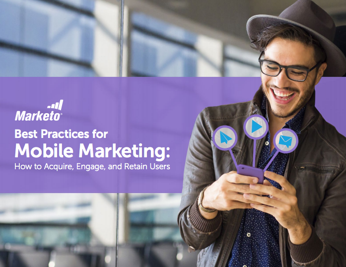 Best Practices for Mobile Marketing - How to Acquire, Engage, and Retain Users
