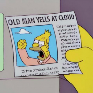 Old Man Yells At Cloud Meme